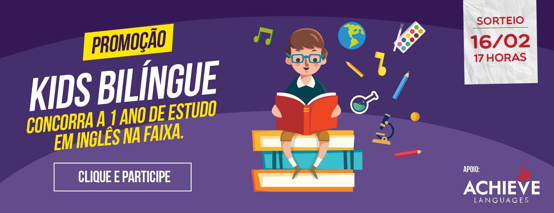 Promoção kids Bilíngue, concorra a 1 ano de estudo em inglês na faixa.