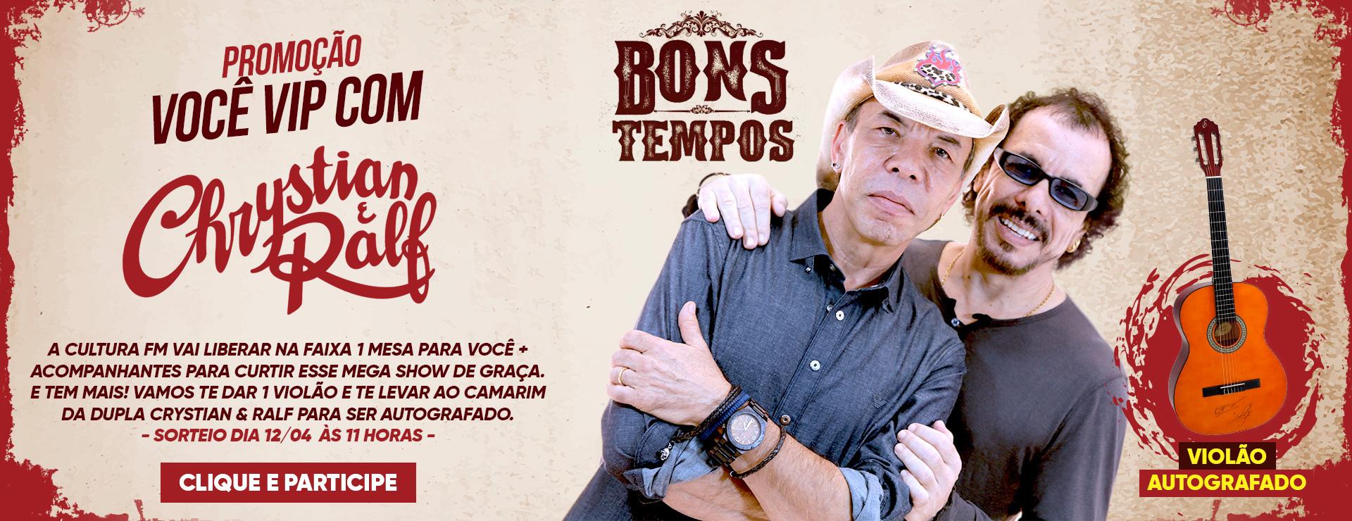 Promoção você VIP no show do Chrystian & Ralf em Uberlândia.