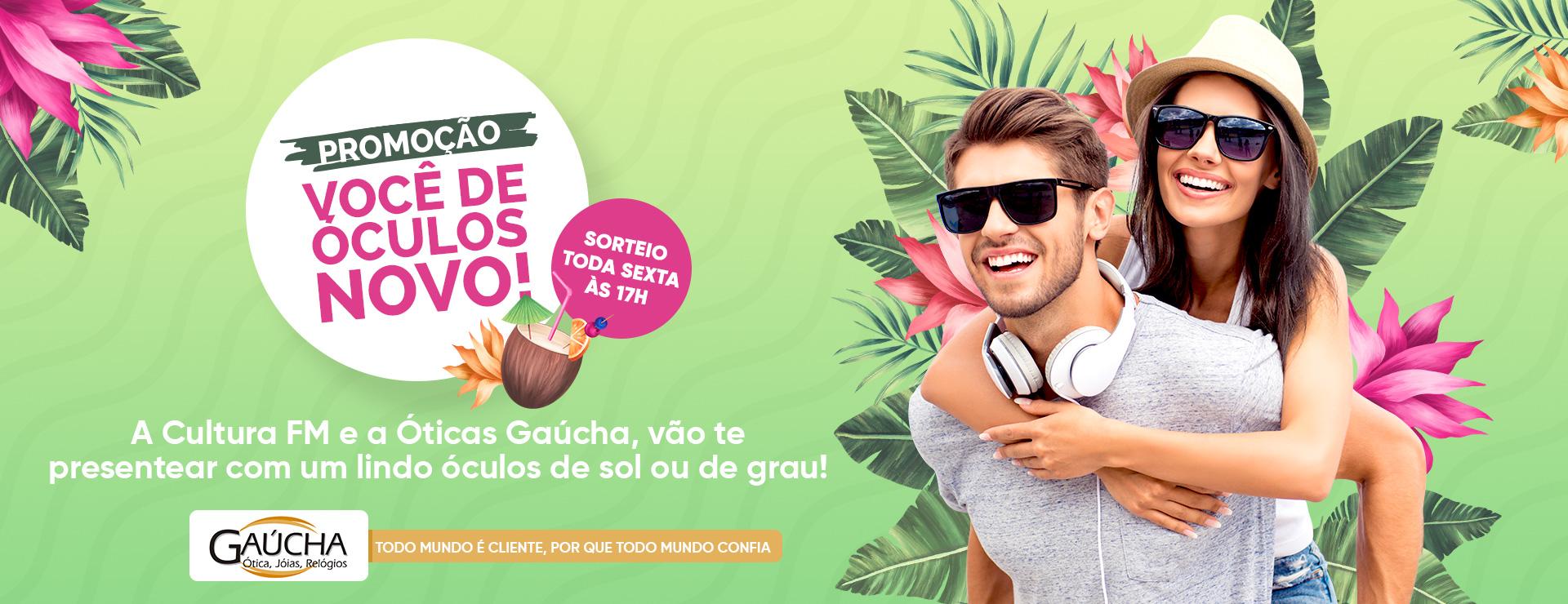 Promoção você de óculos novo com a Cultura FM e Óticas Gaúcha