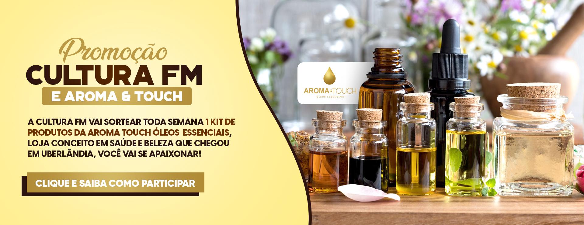 Promoção Cultura FM e Aroma e Touch Óleos Essencais.