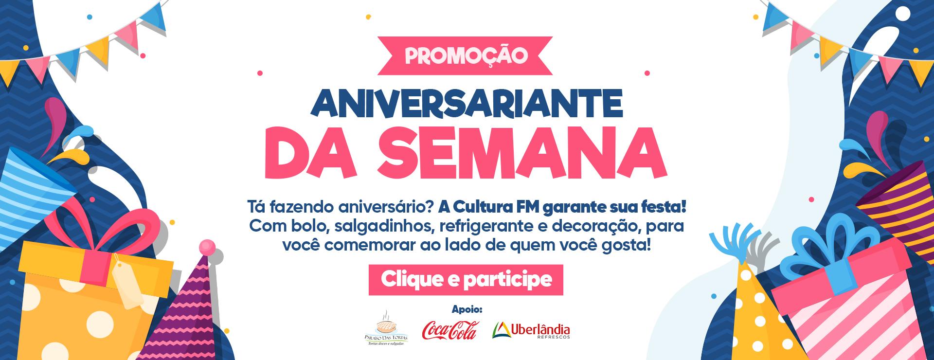PROMOÇÃO ANIVERSARIANTE DA CULTURA FM